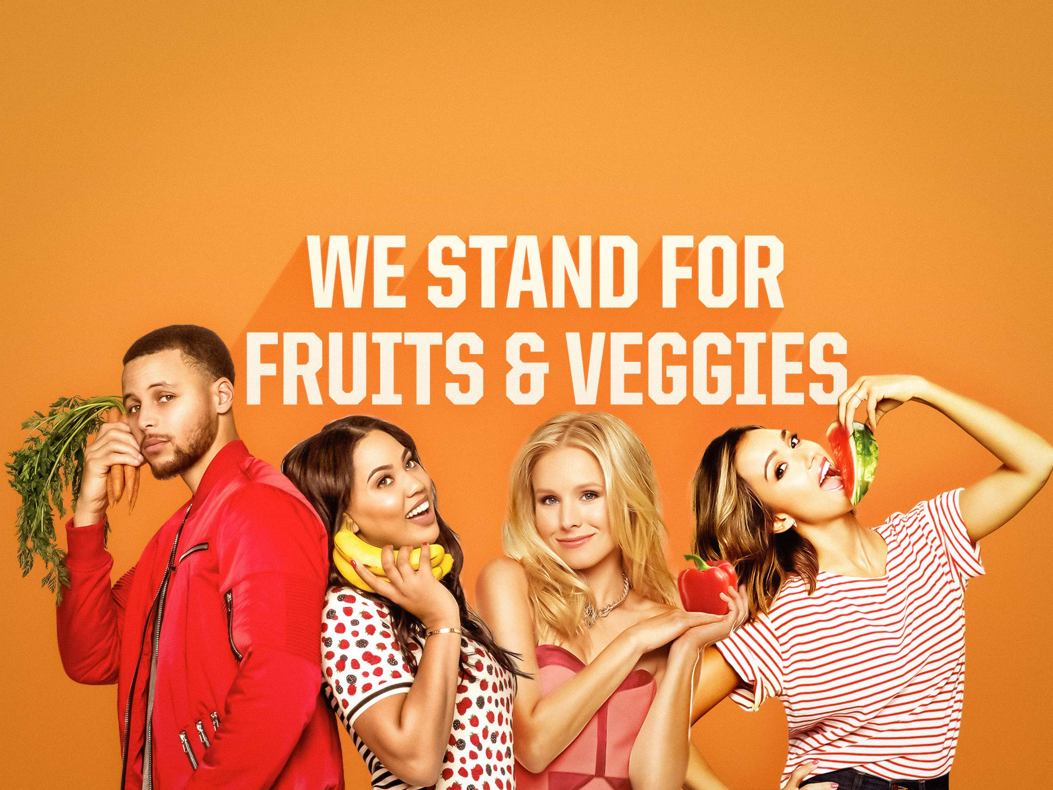 We stand for fuits and veggies.